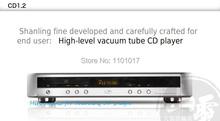 Shanling HIFI exquis cd1.2 CD lecteur HIFI niveau tube sortie CD turntable standard version(China (Mainland))