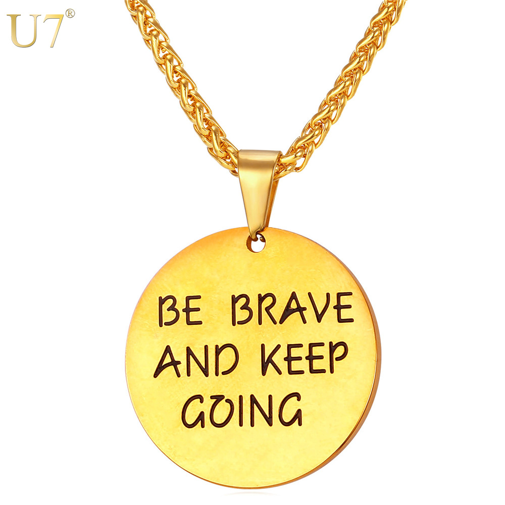 U7 Gold Round Letter Necklace Be Brave And Keep Going Stainless Fashion Jewelry Trendy Friend Brother Gift Pendant Necklace P822(China (Mainland))