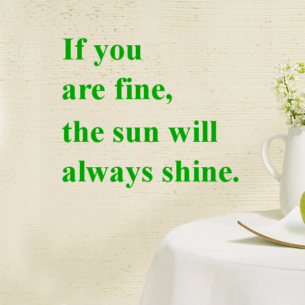 Fine Sun Will Always Shine Famous Words Stickers Bedroom Wallpaper Wall Decal Kids Baby Rooms Decor Vinyl Wall