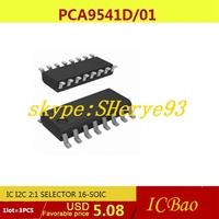 Free Shipping Electronics PCA9541D/01,118 IC I2C 2:1 SELECTOR 16-SOIC PCA9541D 9541 PCA9541 3pcs