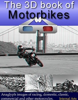 The 3D Book of Motorbikes. Anaglyph 3D images of road, racin...(China (Mainland))