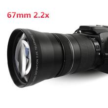 Universal Telephoto 67mm 2.2x  Tele Lens lentes Close up Lente for Nikon Canon Sony D7100 D5000 D3200 D3100 D3000(China (Mainland))