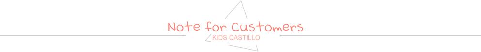 KIDS CASTILLO Note for customers
