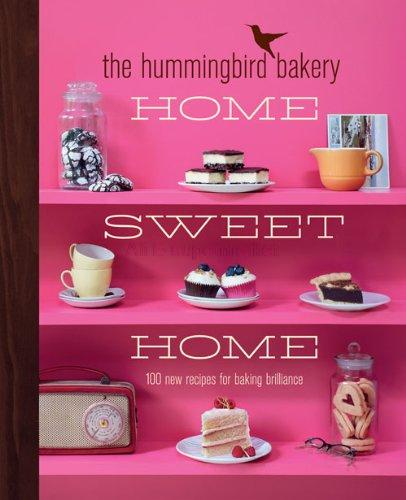 The Hummingbird Bakery Home Sweet Home: 100 New Recipes for Baking Brilliance(China (Mainland))