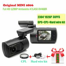 Car DVR Mini 0806 Dash Cam Camera Recorder Ambarella A7LA50 Super 1296P With GPS Parking Sensor Free CPL+Hard Wire Kit(China (Mainland))