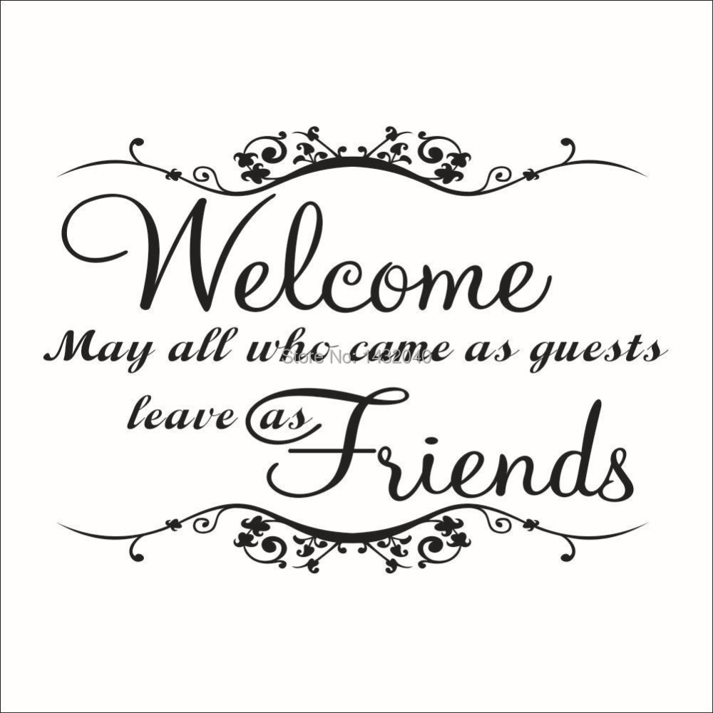 Welcome Home Quotes For Friends Welcome my Friends Quote Wall