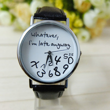 Hot Whatever I am Late Anyway Letter Pattern Leather Women Watches Fresh New Style Woman Wristwatch