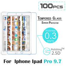 100pcs/lot New Screen Protector for iPad Pro 9.7 inch 9H High Definition HD Tempered Glass Screen Protector for iPad Pro 9.7″