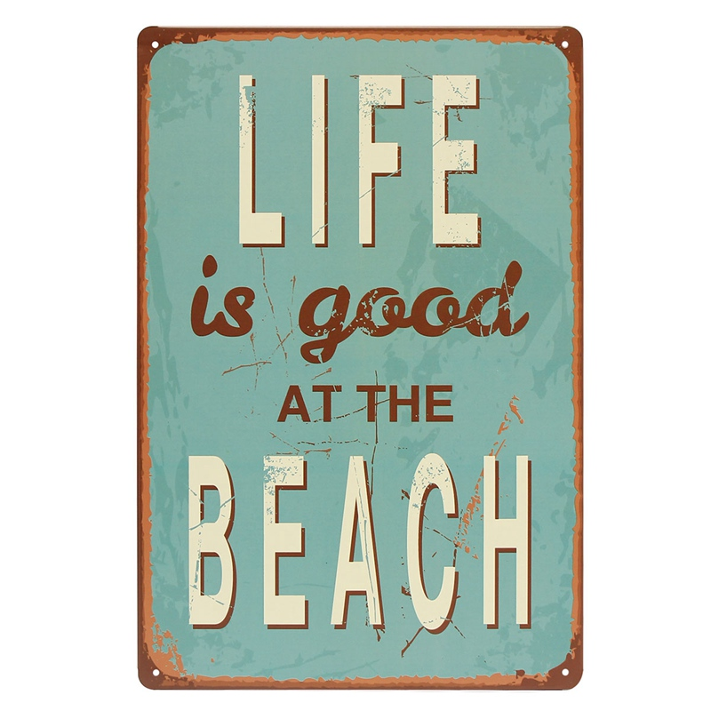Hot Sale LIFE IS GOOD AT BEACH Metal Sign Decor Painting Pub Coffee Bar Vintage Decorative Painting Artist Work 200x300mm(China (Mainland))