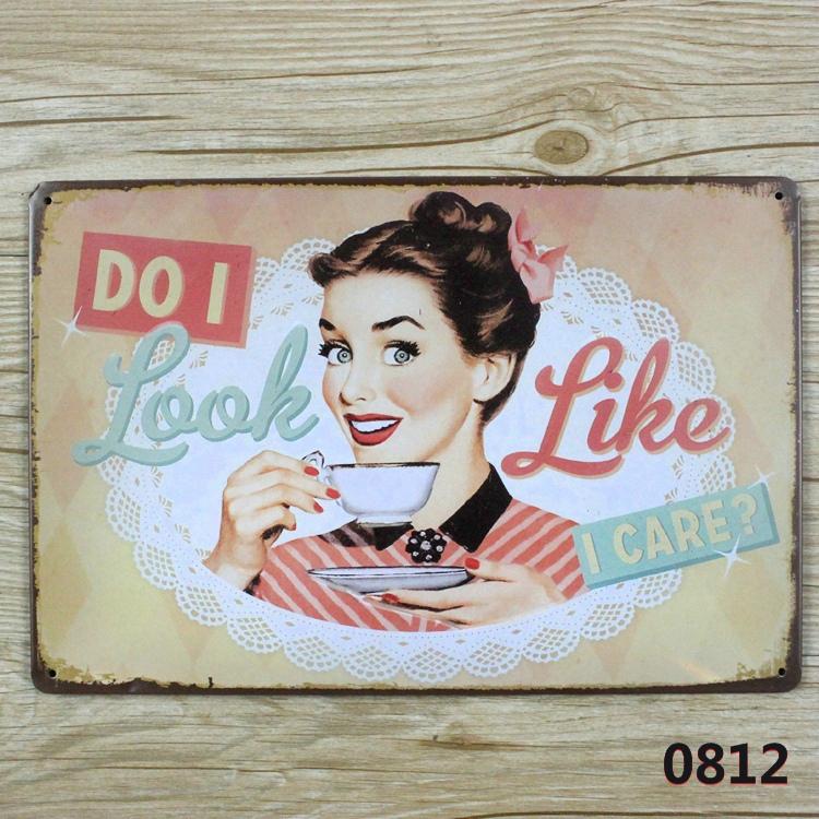 DO I LOOK LIKE I CARE vintage Tin Sign Bar pub home Wall Decor Retro Metal art Poster(China (Mainland))