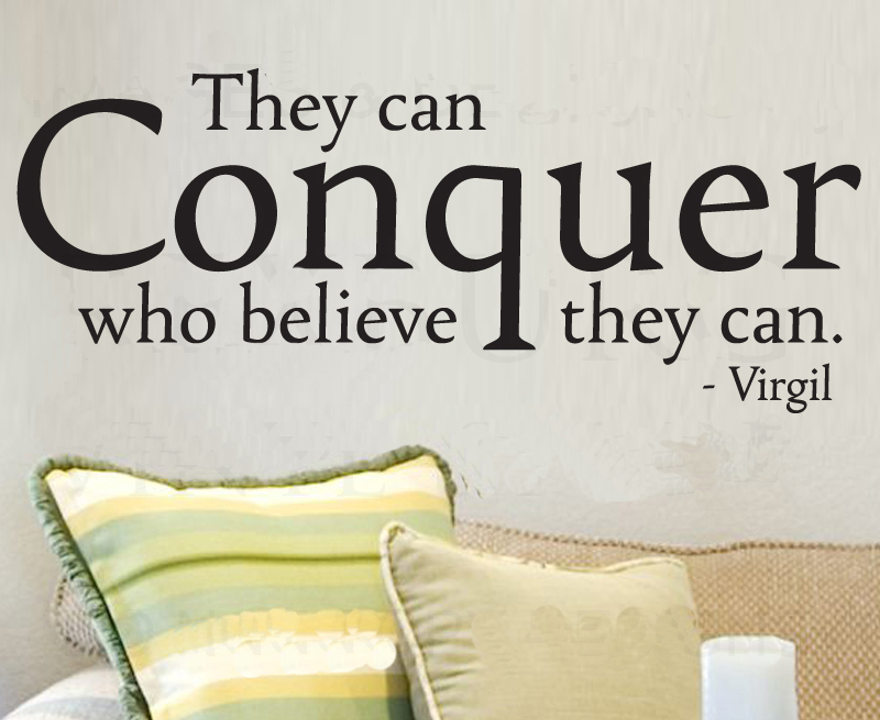 They conquer who believe they can essay
