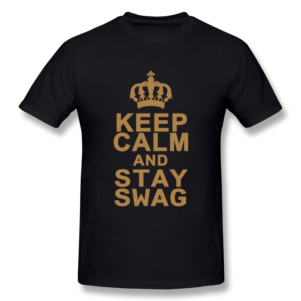 O neck cotton keep calm and stay swag nice tees shirt for for Nice shirts for men