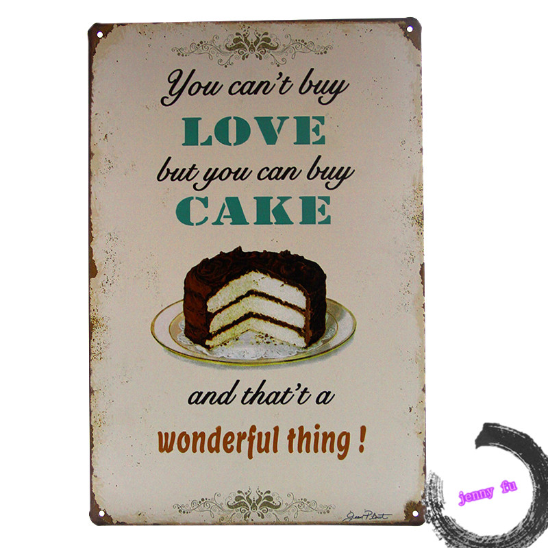 You can't buy Love but you can buy Cake Tin Sign Bakery Shop Wall Decor Display E40(China (Mainland))