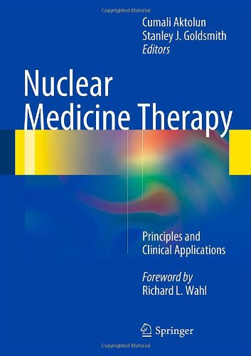Nuclear Medicine Therapy: Principles and Clinical Applic(China (Mainland))