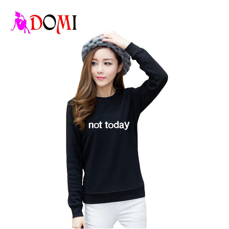 2016 Fashion Women Funny Letter Printed Sweatshirt Not Today Casual Cotton Women Tops Spring Streetwear Sweatshirts(China (Mainland))