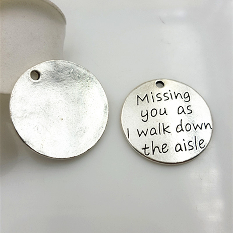 """23MM """"Missing you as l walk down the aisle"""" alloy round word charms, antique silver metal necklace pendants jewelry accessories(China (Mainland))"""