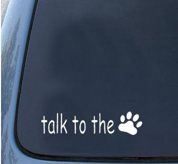 Free shipping: car-styling TALK TO THE PAW PRINT Sticker Vinyl Decal Cute Car Window Dog Cat Pet Gift S2 Car stickers(China (Mainland))