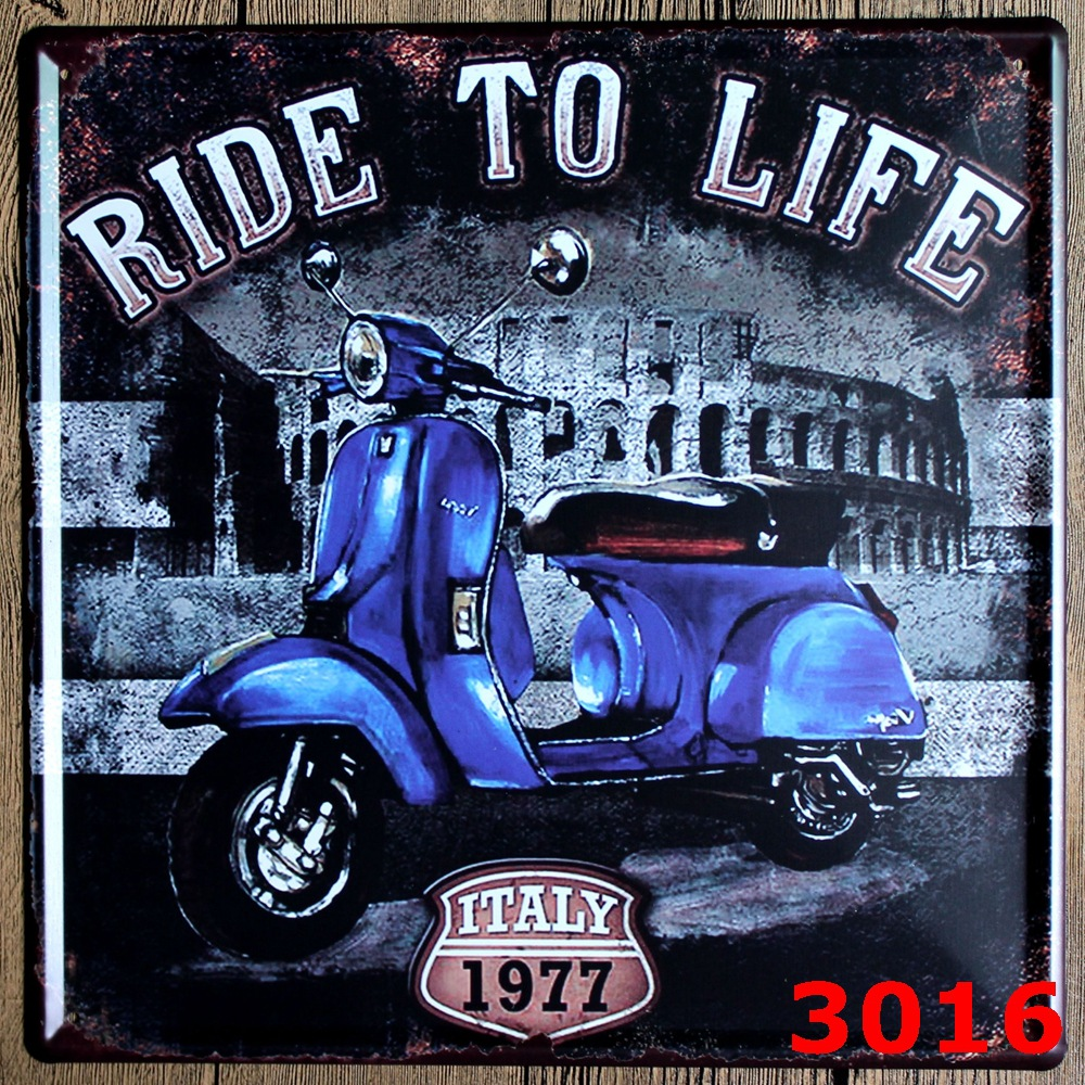 RIDE TO LIFE ITALY STYLE Tin Sign Metal Plaque Vintage Style Wall Sticker PUB House Metal Painting Tin Sign CLUB Decor 30*30CM(China (Mainland))