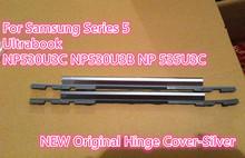 For Samsung Series 5 Ultrabook NP530U3C NP530U3B NP535U3C laptop Hinge Cover BA75-03780A(China (Mainland))