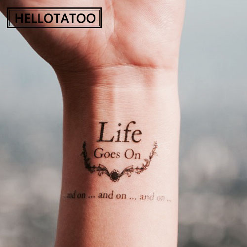 Gallery for life goes on tattoos for Tattoo about life