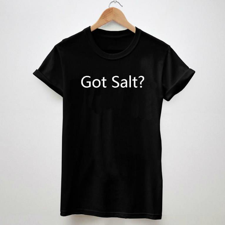 Women Tshirt Got Salt Letter Shirt Funny Cotton For Big