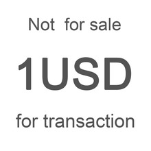 1 USD for transaction make up the difference Please don't buy it if you haven't contacted with us(China (Mainland))