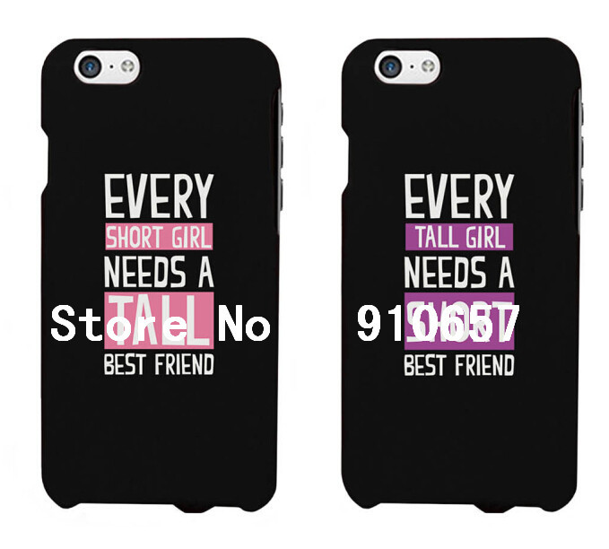 Every short girl needs a tall best friend Couples Matching Phone Cases for iphone 6(China (Mainland))