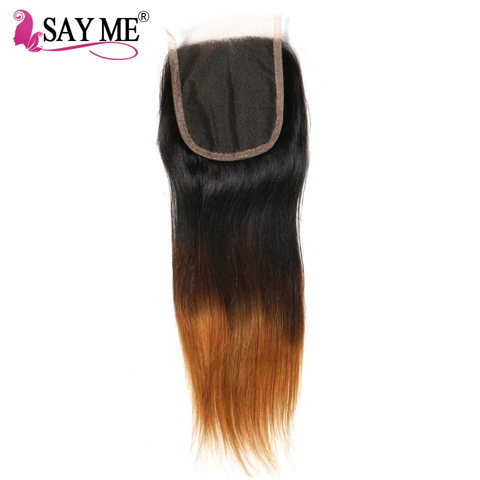 SAY ME 4x4 Ombre Lace Closure Brazilian Straight Closure Piece Non-Remy Free Part 1b/4/30 3 Three Tone Human Hair Closure