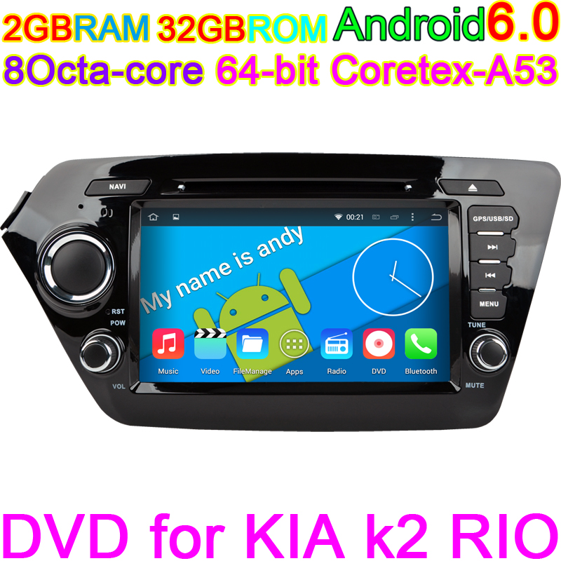 2GB RAM 32GB ROM Android 6.0 Octa Core Vehicle Head Unit System GPS PC navigation DVD Computer for for KIA k2 RIO 2010 2011 2012(China (Mainland))