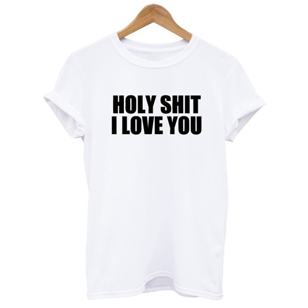 New Women Tshirt HOLY SHIT I LOVE YOU Print Cotton Funny Casual Hipster Shirt For Lady White Black Top Tees Hipster(China (Mainland))