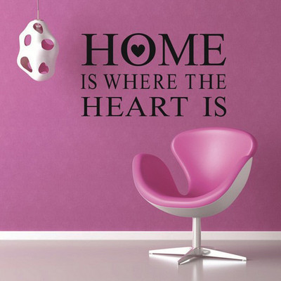 Home is where the heart is - quote ?