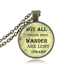 """""""Not all those who wander are lost""""pendant vintage Tolkien quote necklace,motivational inspirational letter words jewelry women(China (Mainland))"""