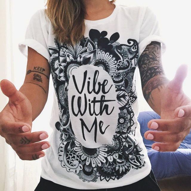 European T shirt Summer Women 2016 Vibe With Me Print Punk Rock Fashion Graphic Tees Women Designer Clothing