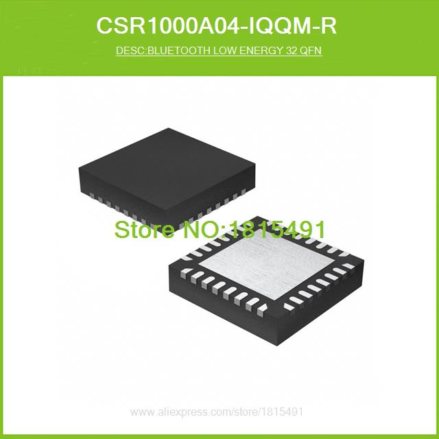 Free Shipping CSR1000A04-IQQM-R BLUETOOTH LOW ENERGY 32 QFN 1000 CSR1000A04 32-QFN 10pcs(China (Mainland))