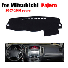 Car dashboard cover mat For Mitsubishi Pajero 2007-2016 dash cover Left hand drive Instrument platform desk pad car accessories(China (Mainland))