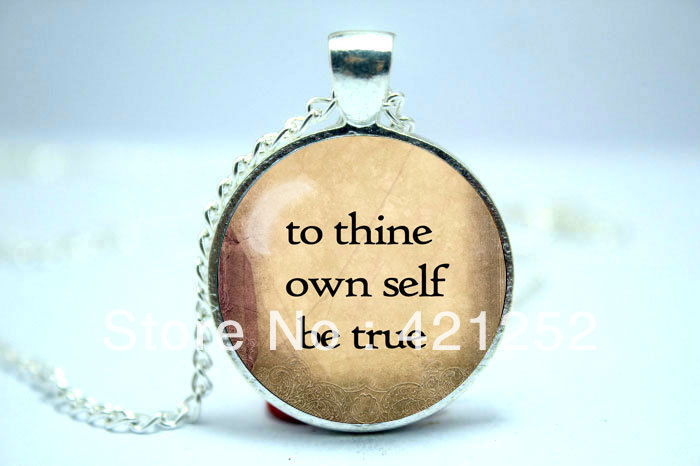 To Thine Own Self Be True, William Shakespeare Quote Necklace Glass Cabochon Necklace(China (Mainland))