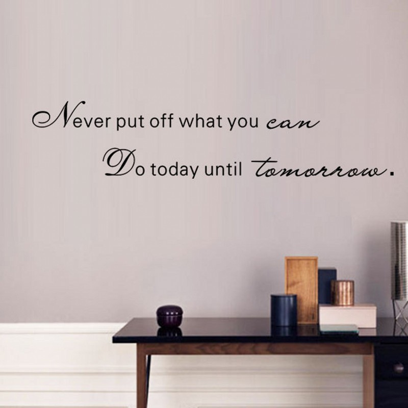 1PC 16*70CM Never Put Off What You Can Do Inspirational Wall Sticker DIY Vinyl Home Office School Decals Decoration Friends Gift