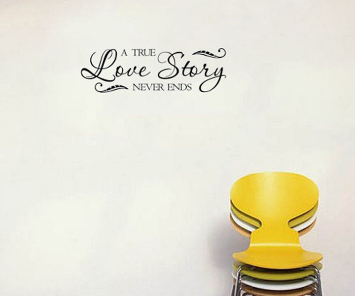 A True Love Story Never Ends Emovable Wall Decals Designs Stickers Decor Vinyl Lettering For House(China (Mainland))