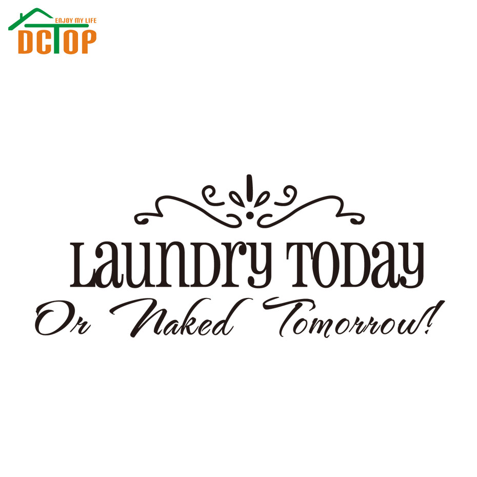 Laundry today or naked tomorrow quote wall decals decorative adesivo de parede removable vinyl wall stickers(China (Mainland))