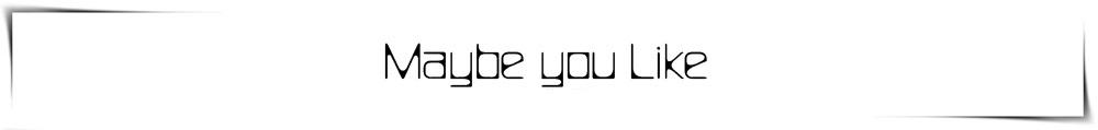 maybe you like