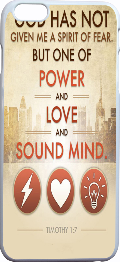 timothy 1:7 god given spirit fear one power love sound mind Case Iphone 6 Plus 5.5 inches - Guangzhou Sofia phone accessory Co. Ltd store