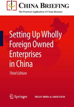 Setting Up Wholly Foreign Owned Enterprises in China (China ; 3 ed.(China (Mainland))