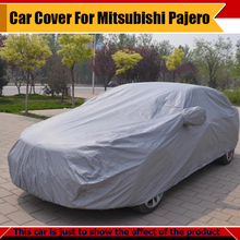 Top Quality ! Car Rain Snow Sun Resistant Protector Anti UV Cover Outdoor Cover For Mitsubishi Pajero All Season Suitable !(China (Mainland))