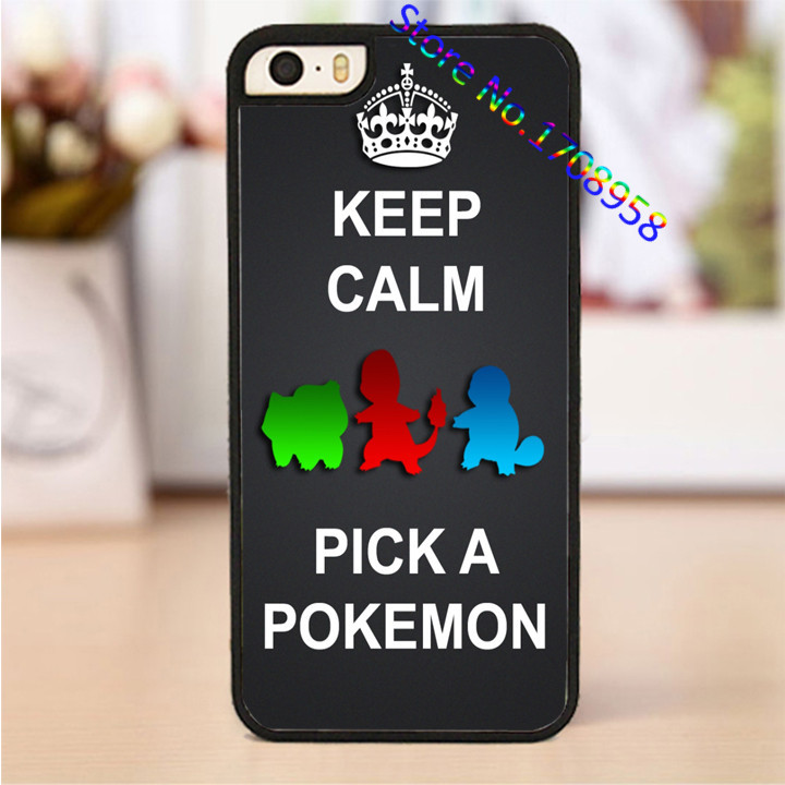 Keep Calm And Pick A Pokemon fashion phone cell cover case for iphone 4 4s 5 5s SE 5c 6 6 plus 6s 6s plus #PL2093(China (Mainland))