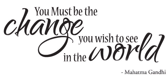 external image You-Must-Be-the-Change-Gandhi-Wall-Decal-Sticker-Quote-Vinyl-Art-Lettering-wallstickers-bedroom-wallpaper.jpg