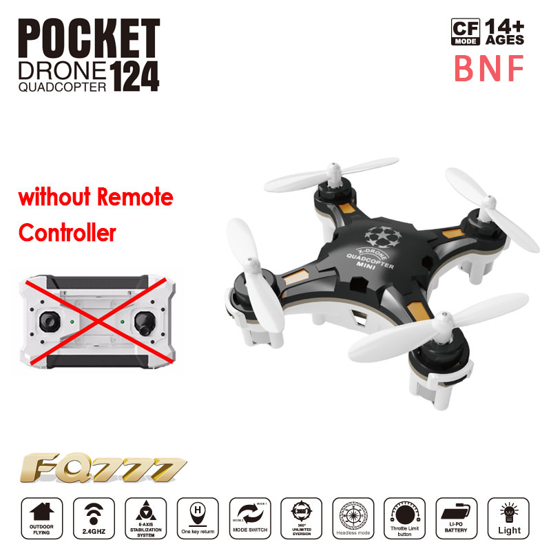 without Remote Controller!! FQ777-124 FQ777 124 Micro Pocket Drone BNF 4CH 6Axis Gyro Mini quadcopter RC helicopter Kids Toys(China (Mainland))