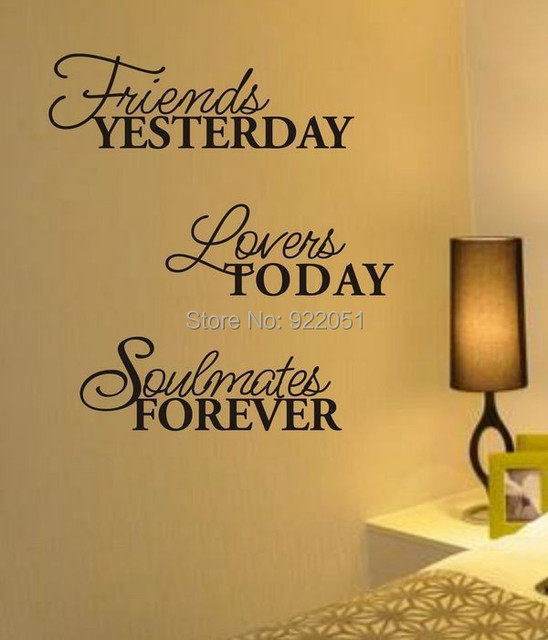 0769 Free shipping Friends Yesterday Lovers Today...Wall Decal Quote Removable Wall Stickers Wall Poster