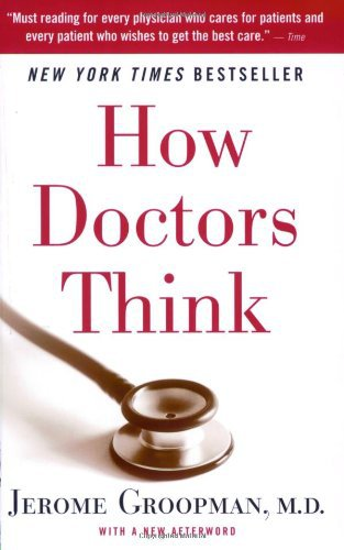 How Doctors Think, Medicine, Doctor-Patient Relations, Medical Education Training, Medical Reference, Medical Books(China (Mainland))