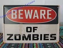 Free shipping BEWARE OF ZOMBIES vintage Tin Sign Bar pub home Wall Decoration Retro Metal Art Poster ,size 30x20cm(China (Mainland))