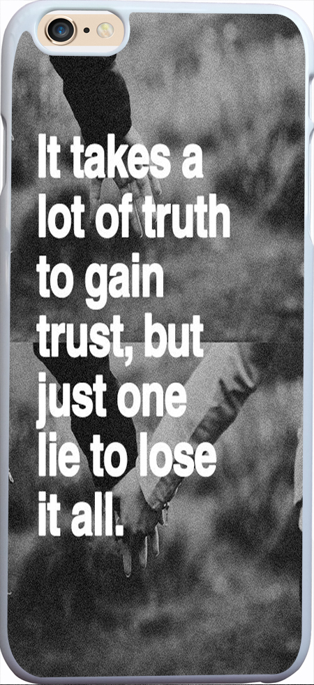 takes lot truth gain trust, just one lie lose Cover Sleeve Case Apple Iphone 6 plus 5.5 inches - Guangzhou Sofia phone accessory Co. Ltd store